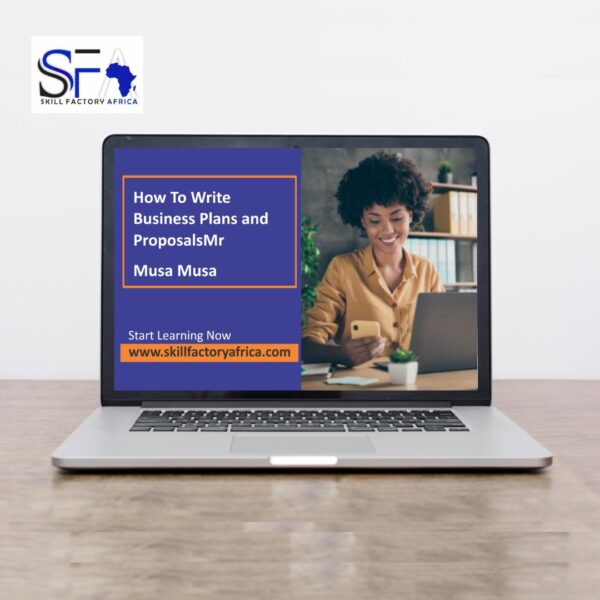 How to write business plans and proposal with Mr Musa Musa