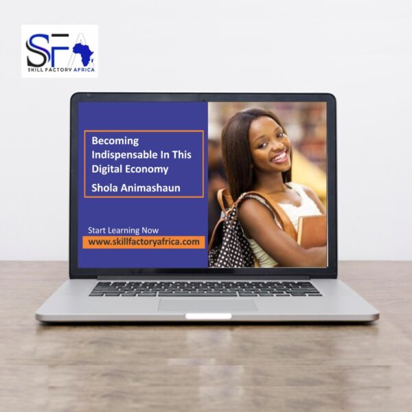 Becoming Indispensable In This Digital Economy with Shola Animashaun