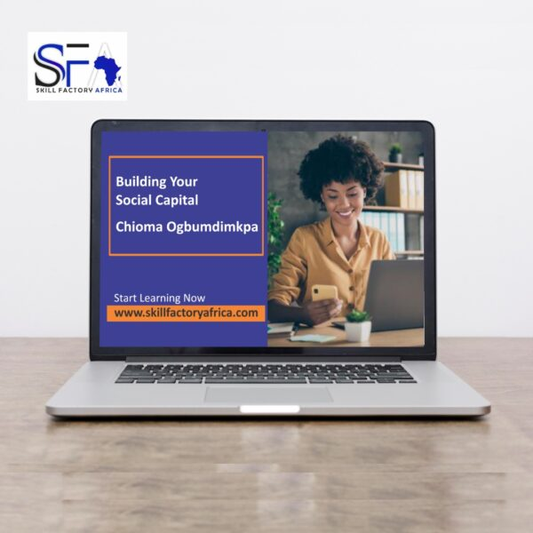 Building your social capital with CHIOMA ogbumdimkpa